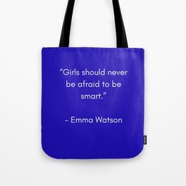 GIRLS SHOULD NEVER BE AFRAID TO BE SMART - FEMINIST QUOTE Tote Bag