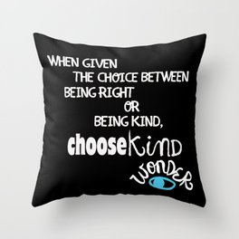"""Reverse """"Be Kind """" Quote from Wonder Throw Pillow"""