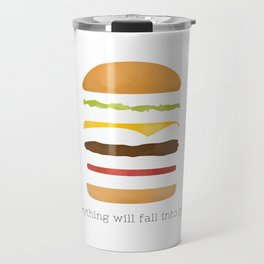 Everything Will Fall into Place Travel Mug
