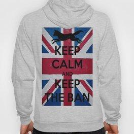 Keep Calm and Keep The Ban Hoody