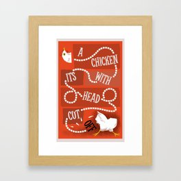 A Chicken With it's Head Cut Off Framed Art Print