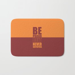 Lab No. 4 -  Be Proud But Never Satisfied Gym Motivational Quotes Poster Badematte