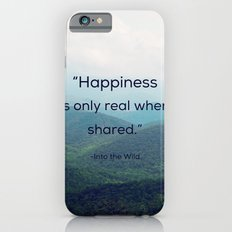 Happiness is only real when shared iPhone 6s Slim Case