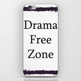 Drama Free Zone iPhone Skin