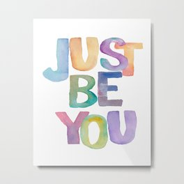 """Inspirational Quote """"Just Be You"""" Watercolor Letters Typography Print Wall Art Motivational Quote Metal Print"""