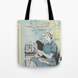 I Say Bad Words Tote Bag
