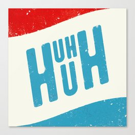 Uh Huh Canvas Print