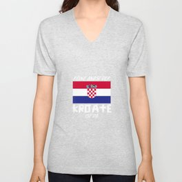 There is no fear of Croatians in Croatia Unisex V-Neck