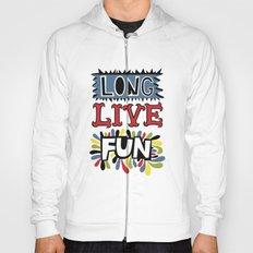 Long Live Fun Hoody