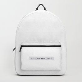 will you marry me? Backpack