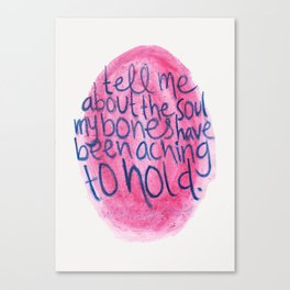 Tell Me / Aching Canvas Print