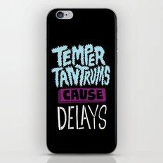 Temper Tantrums Cause Delays iPhone & iPod Skin