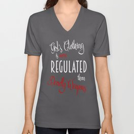 Girl's Clothing More Regulated Than Deadly Weapons Unisex V-Neck