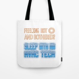 Feeling Hot And Bothered? Sleep With An HVAC Tech Tote Bag