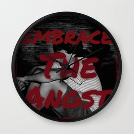 Embrace the angst Wall Clock