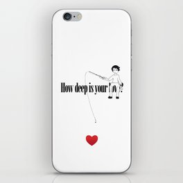How deep is your Love? iPhone Skin