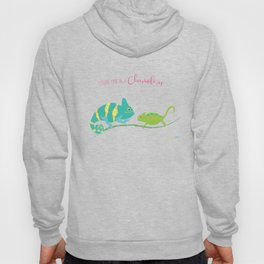 You're One in A Chameleon Hoody