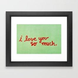 I Love You So Much II Framed Art Print