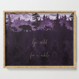 Go Wild For Awhile - watercolor landscape Serving Tray