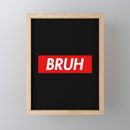 Bruh Framed Mini Art Print