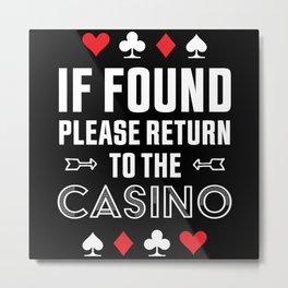 Return to the Casino Funny Gambling Gift Metal Print