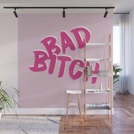 Bad Bitch Wall Mural