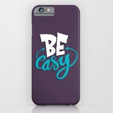 Be Easy. iPhone 6s Slim Case