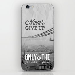 Never Give Up. iPhone Skin