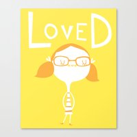 you are so loved Canvas Prints featuring LOVED by Lori Joy Smith