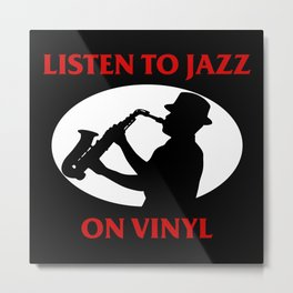 Listen to Jazz on Vinyl Metal Print