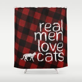 Real Men Love Cats Shower Curtain
