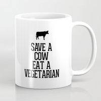 vegetarian Mugs featuring Save a Cow Eat a Vegetarian by RexLambo