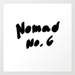 NOMAD - No.6 Art Print