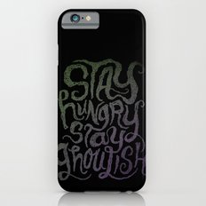 Stay Hungry, Stay Ghoulish  iPhone 6s Slim Case