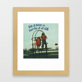 Do it Right Framed Art Print
