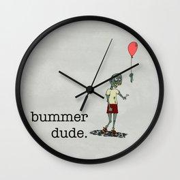 Bad Day My Friend Wall Clock