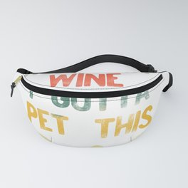 Hold My Wine I Gotta Pet This Dog Distressed Retro Style print Fanny Pack