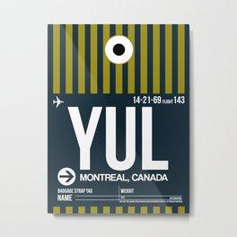 YUL Montreal Luggage Tag 1 Metal Print