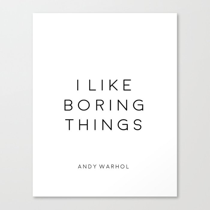 Quotes Poster I Like Boring Things Office Wall Art Office Desk Funny Poster  Canvas Print