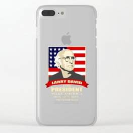LARRY DAVID FOR PRESIDENT Clear iPhone Case