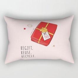 Regift. Reuse. Recycle Rectangular Pillow