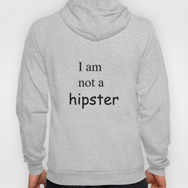 Not a hipster Hoody
