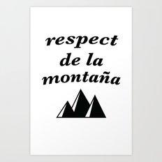 respect de la montana 2 Art Print