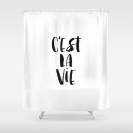 C'est La Vie black and white watercolor typography wall art home decor hand lettered life quote Shower Curtain