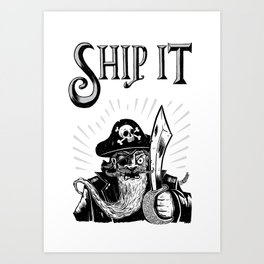 Ship it! Art Print