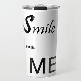 Smile for me Travel Mug