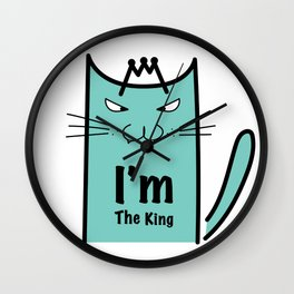 I'm The King Typography With Crazy Cat Wall Clock
