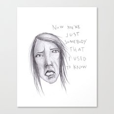 Now You're Just Some Body Canvas Print
