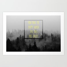 When the Skies are Gray Art Print