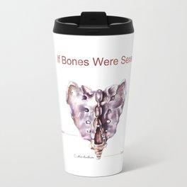 If Bones Were Sexed - Sacrum Travel Mug